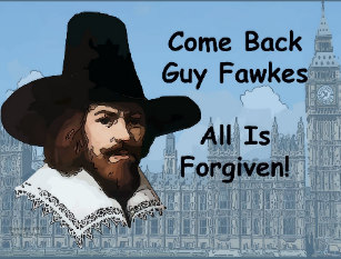 come back guy fawkes